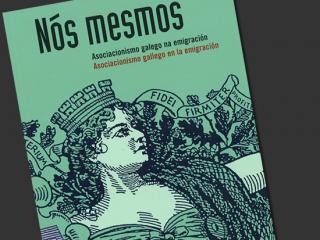 """Exposición """"Nós mesmos. Asociacionismo Galego na Emigración""""."""