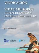Vindicación. Vida e milagros de Pepe de Xan Baña en trinta anos de Cuba