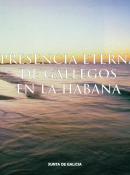 Presencia Eterna de Gallegos en La Habana