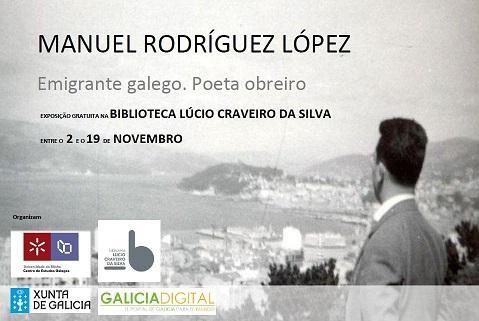 Exposición 'Manuel Rodríguez López. Emigrante galego. Poeta obreiro', en Braga