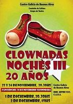 Clownadas Noches III - 20º aniversario do Grupo de teatro do Centro Galicia de Bos Aires
