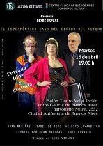 Representación de 'El esperpéntico caso del obrero del futuro', en el Centro Galicia de Buenos Aires