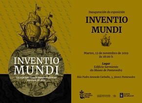 """Exposición """"Inventio Mundi. Galicia nas viaxes transoceánicas - Séculos XV-XVII"""", en Pontevedra"""
