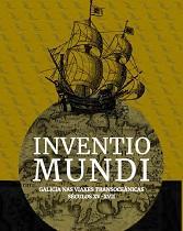 """Exposición """"Inventio Mundi. Galicia nas viaxes transoceánicas - Séculos XV-XVII"""", en A Coruña"""