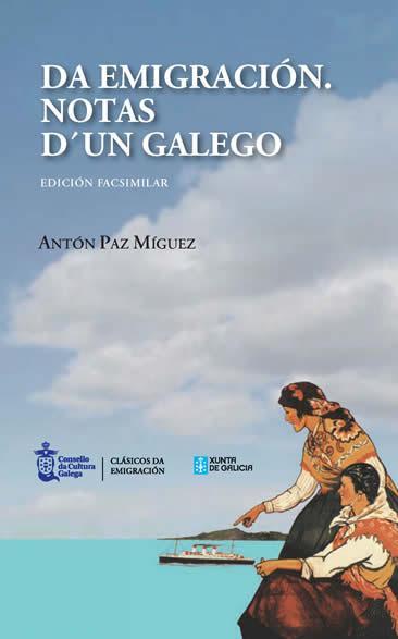La colección 'Clásicos da emigración' es fruto de la colaboración entre el Consello da Cultura Galega y la Secretaría Xeral da Emigración de la Xunta de Galicia