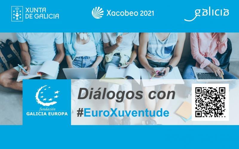 """""""Diálogos con"""" es una iniciativa puesta  en marcha por la Fundación Galicia Europa en colaboración con la Dirección Xeral de Xuventude, Participación e Voluntariado"""