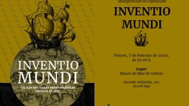 """Exposición """"Inventio Mundi. Galicia nas viaxes transoceánicas - Séculos XV-XVII"""", en Vigo"""